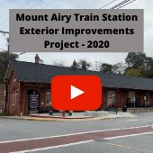 Mount Airy Train Station Project Video 2020
